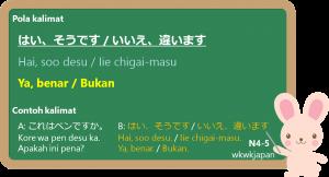 "Jawaban dari kalimat kata benda: Hai, soo desu"" dan ""Iie, chigai-masu"""