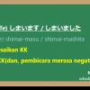 KK(Bentuk te) + shimai-masu/-mashita 「てしまいます / てしまいました」