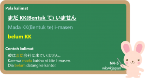 """""""Mada + KK + i-masen"""" dan """"Moo + KK + mashita"""""""