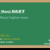 KK(Bentuk Masu) + hajime-masu / owari-masu 「始めます・終わります」